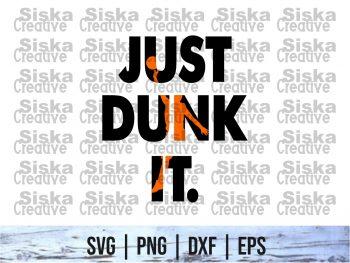 Just Dunk It SVG Cut File