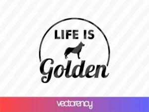LIFE IS GOLDEN SVG CRICUT FILE
