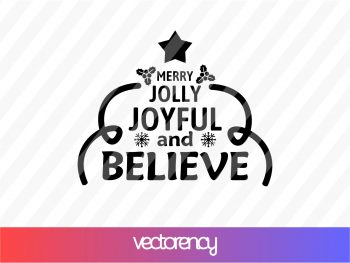 Merry Jolly Joyful and Believe svg cut file