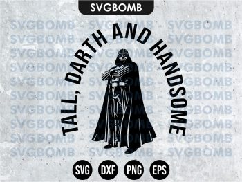 Tall Darth and Handsome svg cricut file vector