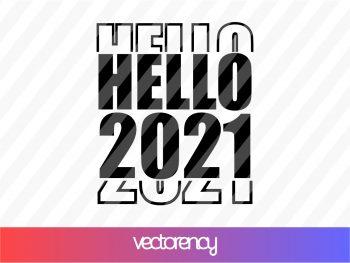 hello 2021 svg design cricut file