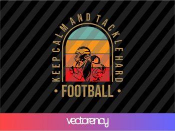Keep Calm and Tackle Hard Football SVG Cricut Vector File