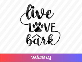 live love bark svg cut file