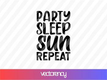 party sleep sun repeat svg cut file