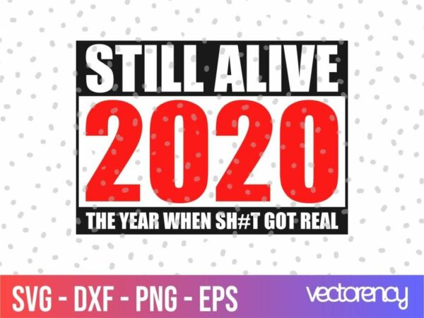 still alive 2020 free svg cut file Vectorency Still Alive 2020 SVG Free