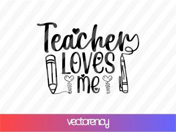 teacher loves me svg cricut file vector