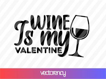 wine is my valentine svg cricut file