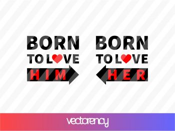 BORN TO LOVE SVG PNG DXF EPS VECTOR