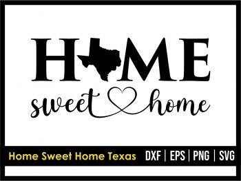 Home Sweet Home Texas SVG