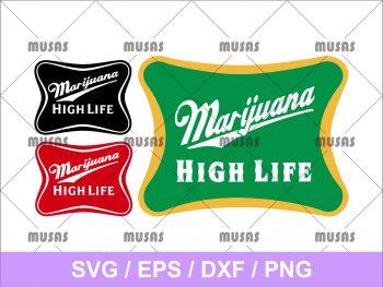 Marijuana SVG High Life cutting for cricut files