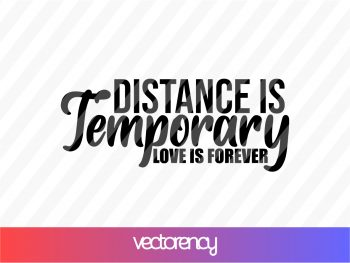 distance is temporary love is forever svg cricut file