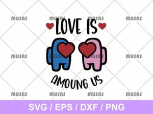 love is among us svg cricut file eps vector