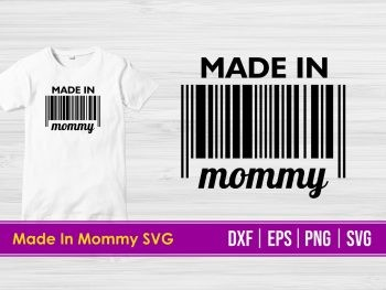 Made in Mommy T Shirt Design SVG