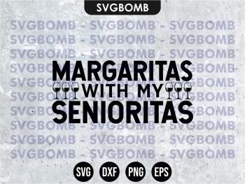 Margaritas With My Senioritas SVG