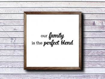 Our Family is the Perfect Blend SVG