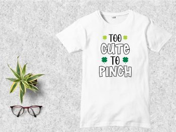 To Cute to Pinch T-Shirt Design SVG