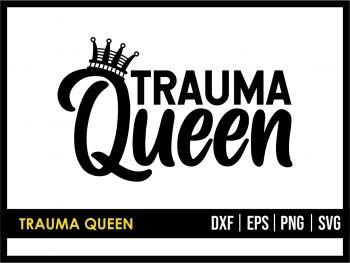 trauma queen svg
