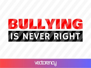 Bullying Is Never Right SVG