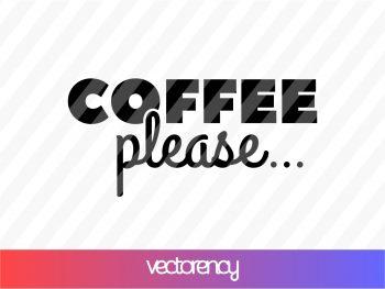 Coffee Please SVG