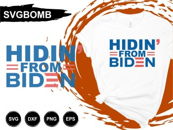 Hiding From Biden T Shirt Design SVG
