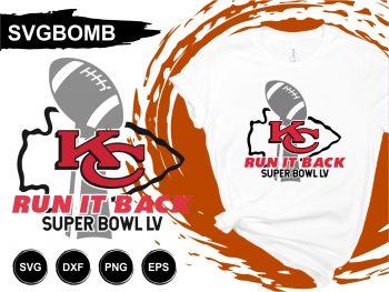 Kansas City Chiefs Super Bowl LV Run It Back T Shirt Design SVG