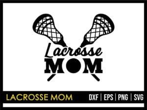 Lacrosse Mom SVG