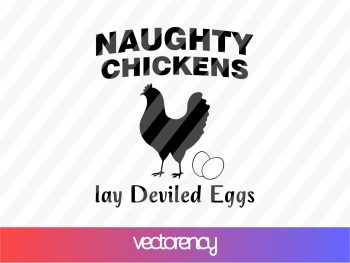 Naughty Chickens Lay Deviled Eggs SVG