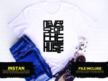 Never Stop the Hustle T Shirt Design SVG