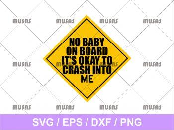No Baby on Board SVG