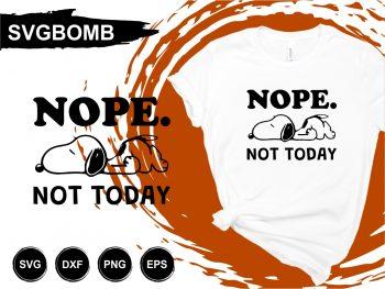 Nope Not Today T Shirt Design SVG