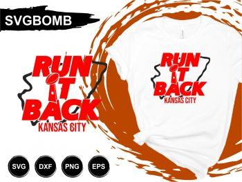 Run It Back Kansas City Chiefs T Shirt Design SVG