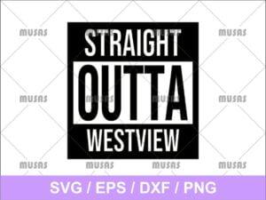 Straight Outta Westview SVG