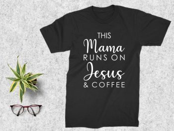 This Mama Runs on Jesus and Coffee T Shirt Design SVG