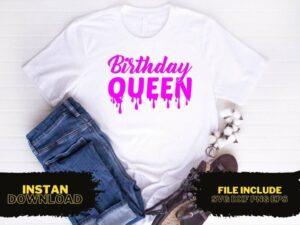 Birthday Queen Drip T Shirt Design SVG