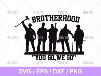 Brotherhood You Go We Go SVG