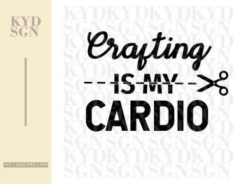 Crafting Is My Cardio SVG