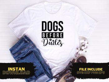 Dogs Before Dudes T Shirt Design SVG