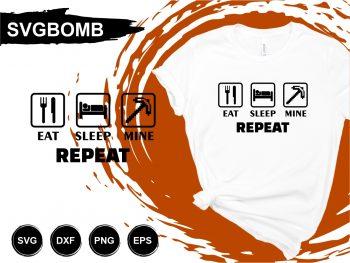 Eat Sleep Mine Repeat Minecraft T Shirt Design SVG