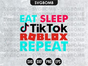 Eat Sleep TikTok Roblox Repeat SVG