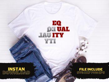 Equality T Shirt Design SVG