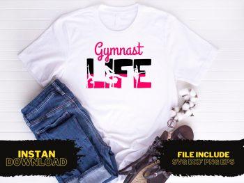 Gymnast Life T Shirt Design SVG