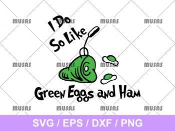 I Do So Like Green Eggs and Ham SVG