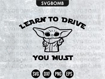 Learn To Drive You Must Baby Yoda SVG
