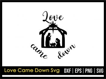 Love Came Down SVG