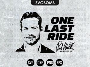 One Last Ride Paul Walker SVG