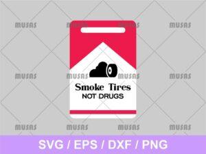 Smoke Tires Not Drugs SVG