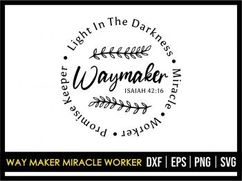 Way Maker Miracle Worker SVG