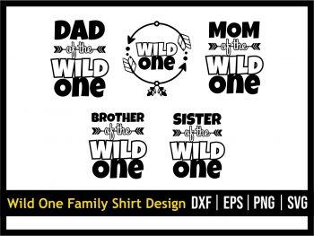 Wild One Family Shirt Design SVG