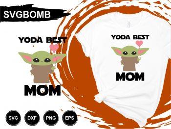 Yoda Best Mom T Shirt Design SVG