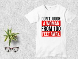 Don't Judge A Woman From 100 Feet Away SVG